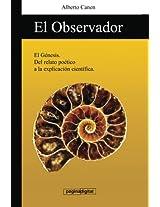 El observador: Del relato de la Creacion a la explicacion cientifica.