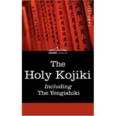The Holy Kojiki: Including, the Yengishiki