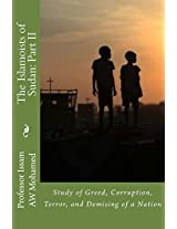 The Islamoists of Sudan: Study of Greed, Corruption, Terror, and Demising of a Nation: Volume 2