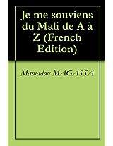 Je me souviens du Mali de A à Z