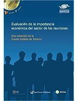 Evaluation de la Importancia Economica del Sector de las Reuiones: Una Extension De La Cuenta Satelite De Turismo: 0