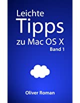 Leichte Tipps zu Mac OS X: Band 1 (German Edition)