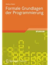 Formale Grundlagen der Programmierung (Studienbücher Informatik)