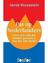 Pas op, Nederlanders: Over een volk dat minder gewoon is dan het zelf denkt (Dutch Edition)