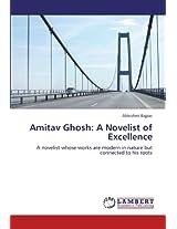 Amitav Ghosh: A Novelist of Excellence