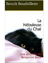 La Nébuleuse du Chat: Une enquête de Benjamin Sioui
