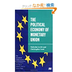 The Political Economy of Monetary Union (European Union Series)
