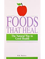 Foods that Heal: The Natural Way to Good Health