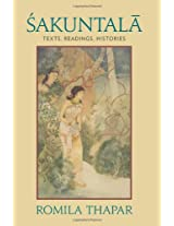 Sakuntala - Texts, Readings, Histories