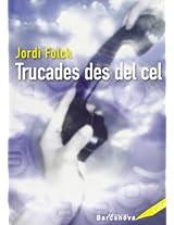 Trucades Des Del Cel / Calls from the Sky (Edicions Generals)