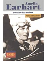 Amelia  Earhart: Destino Las Nubes / Destiny the Clouds (100 Personajes / Collection of 100 Personalities)