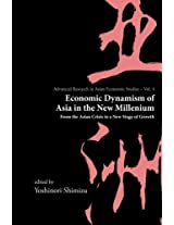 Economic Dynamism Of Asia In The New Millennium: Volume 4