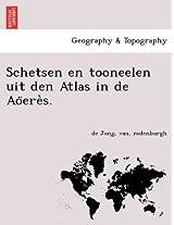 Schetsen En Tooneelen Uit Den Atlas in de Ao Ere S.