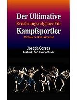 Der Ultimative Ernährungsratgeber Für Kampfsportler: Maximiere Dein Potenzial (German Edition)