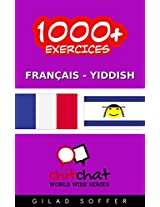 1000+ Exercices Français - Yiddish (ChitChat WorldWide) (French Edition)