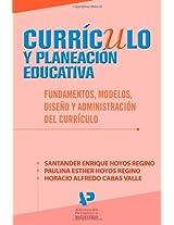 Currículo y planeación educativa. Fundamentos, modelos, diseño y administración del currículo