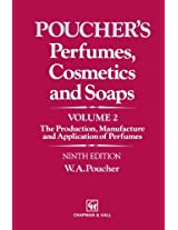 Perfumes, Cosmetics and Soaps: Volume II The Production, Manufacture and Application of Perfumes: 2