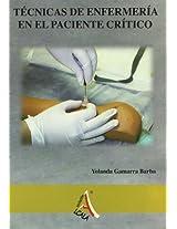 Tecnicas de enfermeria ante el paciente critico / Nursing skills to critically ill patients
