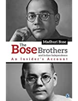 The Bose Brothers and Indian Independence: An Insider's Account