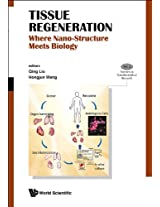 Tissue Regeneration: Where Nano Structure Meets Biology: 2 (Frontiers in Nano Biomedical Research)