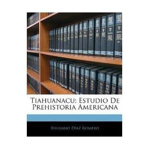 Tiahuanacu; Estudio De Prehistoria Americana