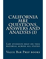 California Mbe Questions, Answers and Analysis: Law Students Rely on This Material Across All States!