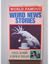 Weird News Stories (World Famous)