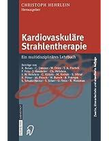 Kardiovaskuläre Strahlentherapie: Ein multidisziplinäres Lehrbuch