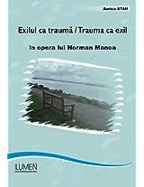 Exilul ca trauma: Trauma ca exil in opera lui Norman Manea