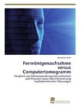 Fernrontgenaufnahme Versus Computertomogramm