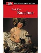 Euripides: Bacchae (Cambridge Translations from Greek Drama)