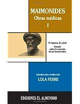 Maimonides, Obras Medicas I/ Maimonides, Medical Works I: Regimen De Salud,tratado Sobre La Curacion De Las Hemorroides