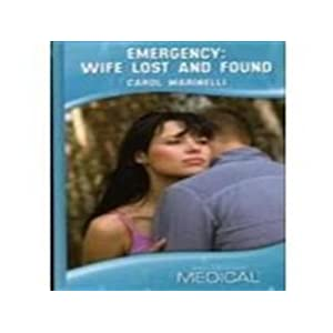 Emergency: Wife Lost and Found (Mills & Boon Hardback Medical)