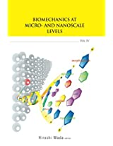Biomechanics At Micro- And Nanoscale Levels - Volume Iv: Volume 4