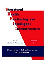 Structural Health Monitoring and Intelligent Infrastructure: Proceedings of the First International Conference SHMII-01, Tokyo, Japan, 13-15 November 2003