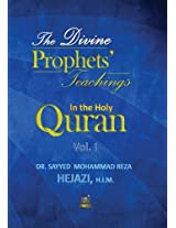 The Divine Prophets' Teachings in the Holy Quran: A Quranic Interpretation of Selected Verses: 1