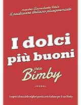 I dolci più buoni per Bimby (Italian Edition)