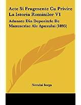 Acte Si Fragmente Cu Privire La Istoria Rominilor V1: Adunate Din Depozitele de Manuscrise Ale Apusului (1895)