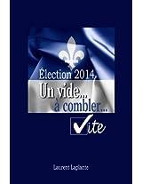 Élection 2014 - Un vide... à combler... vite