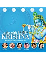 A Day with Lord Krishna: Be Close to the Lord All Through the Day