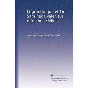 【クリックでお店のこの商品のページへ】Logrando que el Tio Sam haga valer sus derechos civiles [ペーパーバック]
