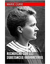 RECHERCHE SUR LES SUBSTANCES RADIOACTIVES (French Edition)