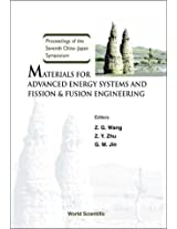 Materials for Advanced Energy Systems and Fission & Fusion Engineering, Proceedings of the Seventh China-Japan Symposium