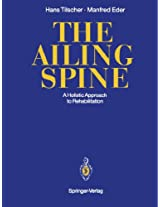 The Ailing Spine: A Holistic Approach to Rehabilitation