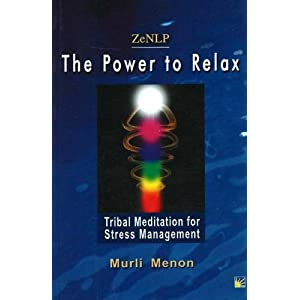 ZeNLP - The Power to Relax: Tribal Meditation for Stress Management