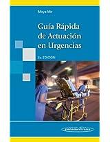 Guia rapida de actuacion en urgencias / Quick Guide Action in Emergency
