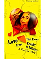 Love That Flows from Reality to Infinity: (in Thai language)