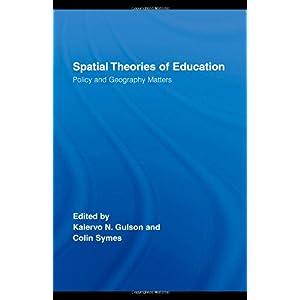 【クリックでお店のこの商品のページへ】Spatial Theories of Education: Policy and Geography Matters (Routledge Research in Education): Kalervo N. Gulson, Colin Symes: 洋書