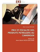 Prix Et Fiscalite Des Produits Petroliers Au Cameroun (Omn.Univ.Europ.)