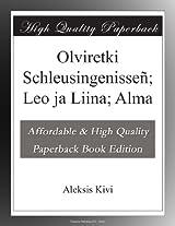 Olviretki Schleusingenisseñ; Leo ja Liina; Alma